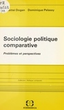 Mattei Dogan - Sociologie politique comparative - Problèmes et perspectives.