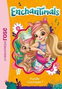 Mattel - Enchantimals Tome 16 : Kamilla Catastrophe !.