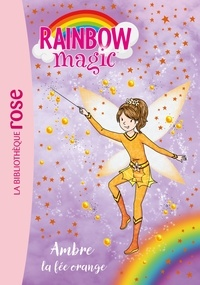 Mattel - Rainbow Magic 02 - Ambre, la fée orange.