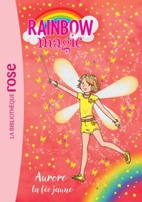 Mattel - Rainbow Magic 03 - Aurore, la fée jaune.