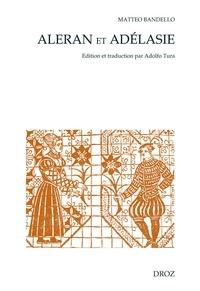 Matteo Bandello - Aleran et Adélasie.