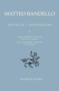Matteo Bandello - Nouvelles - Tome 5 (Troisième partie XXXIV-LXVIII Quatrième partie I-XXVIII).
