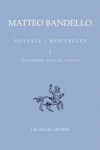 Matteo Bandello - Nouvelles - Tome 1, Première partie I-XXVI, édition bilingue français-italien.