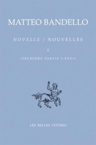 Matteo Bandello - Nouvelles - Tome 1 (Première partie I-XXVI).