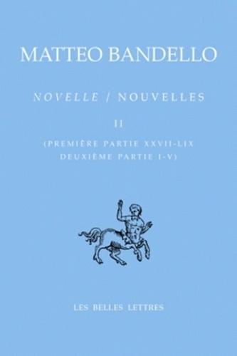 Matteo Bandello - Nouvelles - Tome 2 (Première partie XXVII-LIX Deuxième partie I-V).