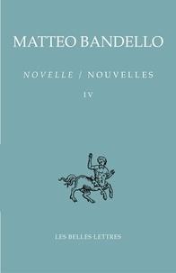 Matteo Bandello - Novelle/nouvelles - Tome 4.