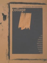 Collage- Une poetica del frammento - Matteo Bianchi |