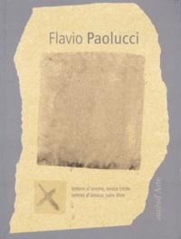 Matteo Bianchi et Valentina Bucco - Flavio Paolucci - Lettres d'amour, sans titre.