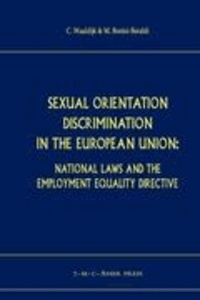 Matteo Bonini-Baraldi et Kees Waaldijk - Sexual Orientation Discrimination in the European Union - National Laws and the Employment Equality Directive.