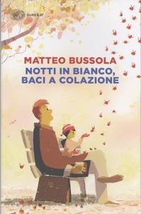 Matteo Bussola - Notti in bianco, baci a colazione.