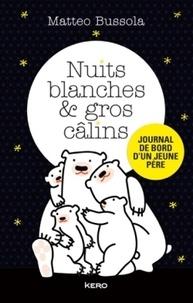 Nuits blanches et gros câlins - Journal de bord dun jeune père.pdf