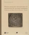 Matteo Campagnolo et Klaus Weber - Poids romano-byzantins et byzantins en alliage cuivreux.