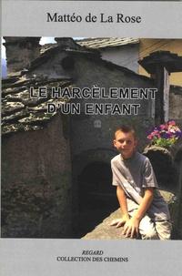 Mattéo de La Rose - Le harcèlement d'un enfant.