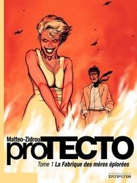 Matteo et  Zidrou - proTECTO Tome 1 : La Fabrique des mères éplorées.