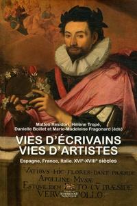 Matteo Residori et Hélène Tropé - Vie d'écrivains vies d'artistes - Espagne, France, Italie, XVIe-XVIIIe siècles.