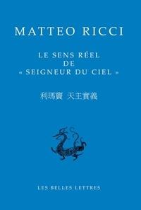 """Matteo Ricci - Le sens réel de """"seigneur du ciel"""" - Edition bilingue français-chinois."""