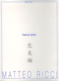 Matteo Ricci - Traité de l'amitié.