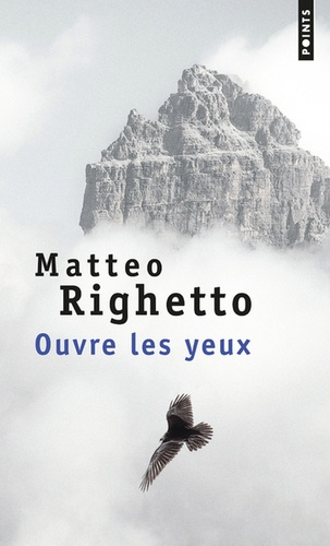 Matteo Righetto - Ouvre les yeux.