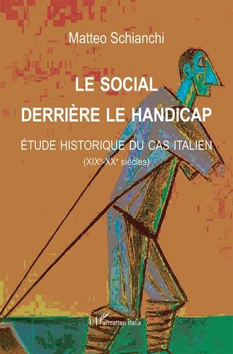 Le social derrière le handicap. Etude historique du cas italien (XIXe-XXe siècles)