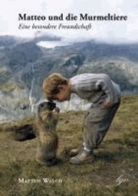 Matteo und die Murmeltiere - Eine besondere Freundschaft.