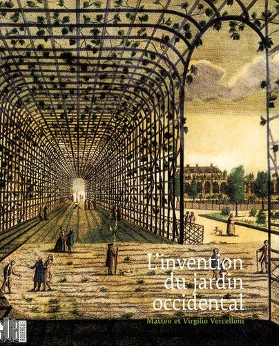 Matteo Vercelloni et Virgilio Vercelloni - L'invention du jardin occidental.