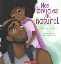Matthew A. Cherry et Vashti Harrison - Nos boucles au naturel.