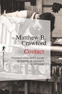 Télécharger l'ebook pour kindle Contact  - Pourquoi nous avons perdu le monde, et comment le retrouver 9782348054952 (French Edition) par Matthew B. CRAWFORD