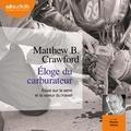 Matthew-B Crawford - Eloge du carburateur - Essai sur le sens et la valeur du travail.