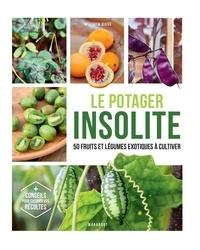 Le potager insolite - Comment cultiver des fruits et légumes incroyables sur son balcon et son potager.pdf