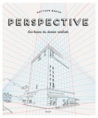 Perspective- Les bases du dessin réaliste - Matthew Brehm |