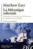 Matthew Carr - La Mécanique infernale - L'Histoire du XXe siècle à travers le terrorisme, Des nihilistes russes à Al-Qaida.