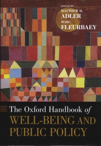 Matthew-D Adler et Marc Fleurbaey - The Oxford Handbook of Well-Being and Public Policy.