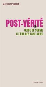 Matthew D'Ancona - Post-vérité - Guide de survie à l'ère des fake news.