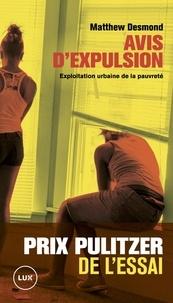 Matthew Desmond - Avis d'expulsion - Enquête sur l'exploitation de la pauvreté urbaine.