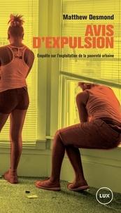 Matthew Desmond et Paulin Dardel - Avis d'expulsion - Enquête sur l'exploitation de la pauvreté urbaine.