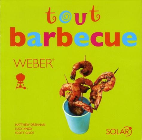 Matthew Drennan et Lucy Knox - Tout barbecue - Weber.