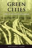 Matthew E. Kahn - Green Cities - Urban Growth and the Environment.