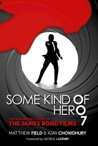 Matthew Field - Some Kind of Hero - The Remarkable Story of the James Blond Films.