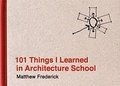 Matthew Frederick - 101 Things I Learned in Architecture School.
