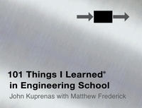 Matthew Frederick et John Kuprenas - 101 Things I Learned ® in Engineering School.