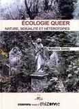 Matthew Gandy - Ecologie queer - Nature, sexualité et hétérotopie.