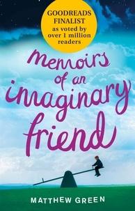 Matthew Green - Memoirs of an Imaginary Friend.