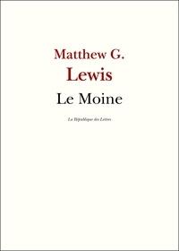 Matthew Gregory Lewis et Matthew Lewis - Le Moine.