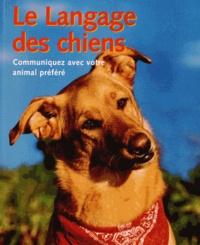 Matthew Hoffman - Le Langage des chiens - Communiquez avec votre animal préféré.