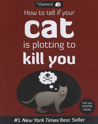 Matthew Inman - How to tell if your cat is plotting to kill you.