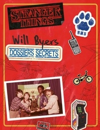 Ebook il télécharger Les dossiers secrets de Will Byers  - Stranger Things in French