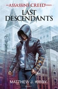 Anath Riveline et Matthew J. Kirby - An Assassin's Creed series © Last descendants, Tome 01 - Last descendants.