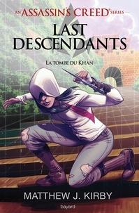 Matthew J. Kirby - An Assassin's Creed series © Last descendants, Tome 02 - La tombe du khan.