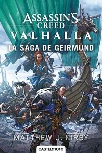 Matthew J. Kirby - Assassin's Creed  : Valhalla - La saga de Geirmund.