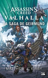 Matthew J. Kirby - Assassin's Creed  : Valhalla - La Saga de Geirmund.